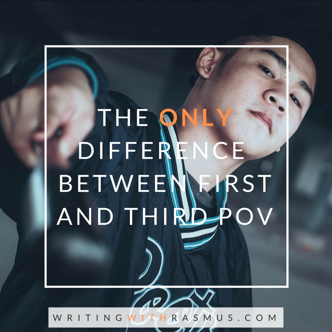 The only difference between first and third POV
